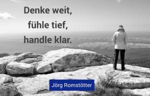 Denke_weit-fuehle_tief-handle_klar